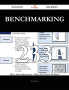 Benchmarking 233 Success Secrets - 233 Most Asked Questions On Benchmarking - What You Need To Know