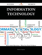 information technology 383 Success Secrets - 383 Most Asked Questions On information technology - What You Need To Know