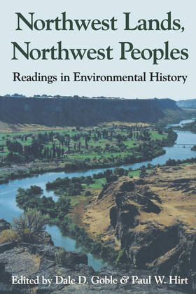Northwest Lands, Northwest Peoples: Readings in Environmental History