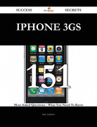 IPhone 3GS 151 Success Secrets - 151 Most Asked Questions On IPhone 3GS - What You Need To Know