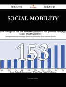 Social mobility 153 Success Secrets - 153 Most Asked Questions On Social mobility - What You Need To Know