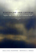 "Nietzsche and Levinas: ""After the Death of a Certain God"""