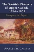 The Scottish Pioneers of Upper Canada, 1784-1855