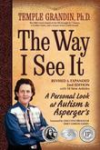 The Way I See It, Revised and Expanded 2nd Edition: A Personal Look at Autism and Asperger's
