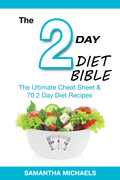2 Day Diet Bible: The Ultimate Cheat Sheet & 70 2 Day Diet Recipes