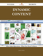 Dynamic Content 87 Success Secrets - 87 Most Asked Questions On Dynamic Content - What You Need To Know