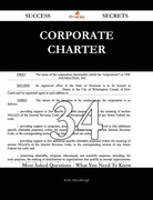 Corporate Charter 34 Success Secrets - 34 Most Asked Questions On Corporate Charter - What You Need To Know