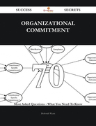 Organizational commitment 70 Success Secrets - 70 Most Asked Questions On Organizational commitment - What You Need To Know