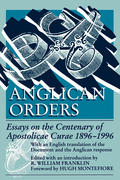 Anglican Orders: Essays on the Centenary of Apostolicae Curae 1896-1996
