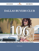Dallas Buyers Club 106 Success Secrets - 106 Most Asked Questions On Dallas Buyers Club - What You Need To Know