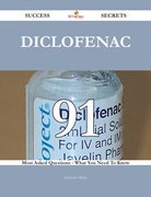 Diclofenac 91 Success Secrets - 91 Most Asked Questions On Diclofenac - What You Need To Know