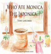 Who Ate Monica The Japonica: The Zoo at Katmandu Series