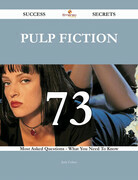 Pulp Fiction 73 Success Secrets - 73 Most Asked Questions On Pulp Fiction - What You Need To Know
