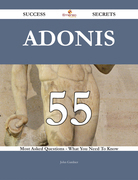 Adonis 55 Success Secrets - 55 Most Asked Questions On Adonis - What You Need To Know