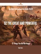 The Most Comprehensive Guide Yet Of Oz the Great and Powerful - 72 Things You Did Not Know