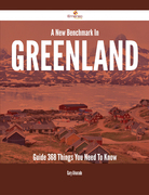 A New Benchmark In Greenland Guide - 368 Things You Need To Know