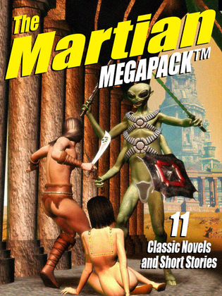 The Martian Megapack: 11 Classic Novels and Stories