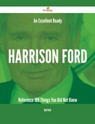 An Excellent Ready Harrison Ford Reference - 189 Things You Did Not Know