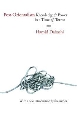 Post-Orientalism: Knowledge and Power in a Time of Terror