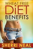 Wheat Free Diet Benefits