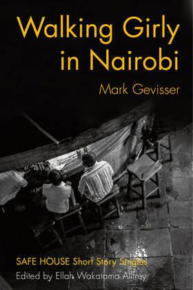 Walking Girly in Nairobi: Safe House Short Story Singles