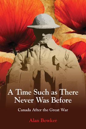 A Time Such as There Never Was Before: Canada After the Great War