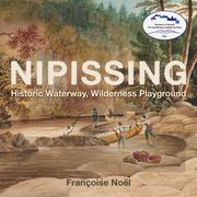 Nipissing: Historic Waterway, Wilderness Playground