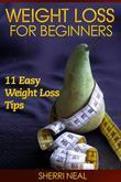 Weight Loss For Beginners: 11 Easy Weight Loss Tips