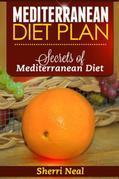Mediterranean Diet Plan: Secrets of Mediterranean Diet