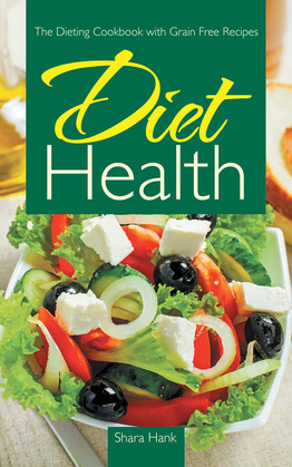 Diet Health: The Dieting Cookbook with Grain Free Recipes