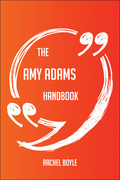 The Amy Adams Handbook - Everything You Need To Know About Amy Adams