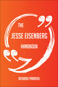 The Jesse Eisenberg Handbook - Everything You Need To Know About Jesse Eisenberg
