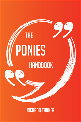 The Ponies Handbook - Everything You Need To Know About Ponies
