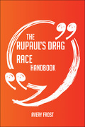 The RuPaul's Drag Race Handbook - Everything You Need To Know About RuPaul's Drag Race
