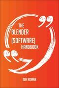 The Blender (software) Handbook - Everything You Need To Know About Blender (software)
