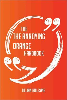 The Annoying Orange Handbook - Everything You Need To Know About The Annoying Orange