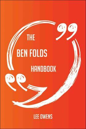 The Ben Folds Handbook - Everything You Need To Know About Ben Folds