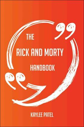 The Rick and Morty Handbook - Everything You Need To Know About Rick and Morty