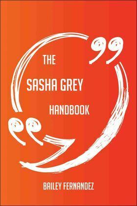 The Sasha Grey Handbook - Everything You Need To Know About Sasha Grey