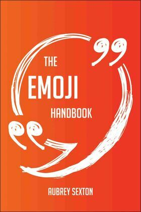 The Emoji Handbook - Everything You Need To Know About Emoji