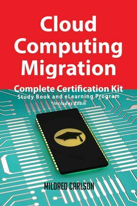 Cloud Computing Migration Complete Certification Kit - Study Book and eLearning Program