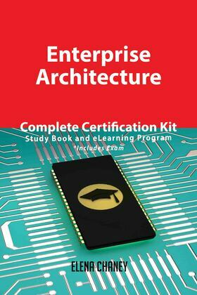Enterprise Architecture Complete Certification Kit - Study Book and eLearning Program