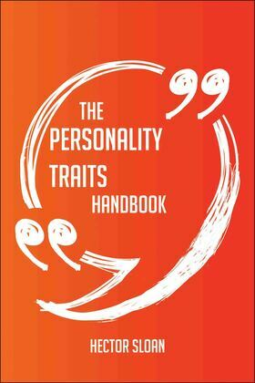 The Personality traits Handbook - Everything You Need To Know About Personality traits