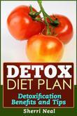 Detox Diet Plan: Detoxification Benefits and Tips