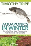 Aquaponics in Winter: How to Heat Your Aquaponic Garden in Cold Climate