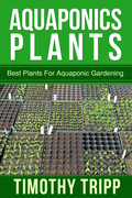 Aquaponics Plants: Best Plants For Aquaponic Gardening