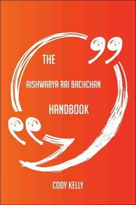 The Aishwarya Rai Bachchan Handbook - Everything You Need To Know About Aishwarya Rai Bachchan