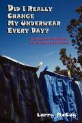 Did I Really Change My Underwear Every Day?: One Geezer's Handbook for (Temporary) Survival