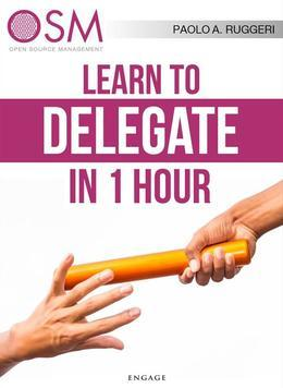 Learn to Delegate in 1 hour
