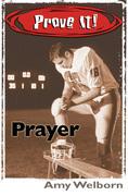 Prove It! Prayer